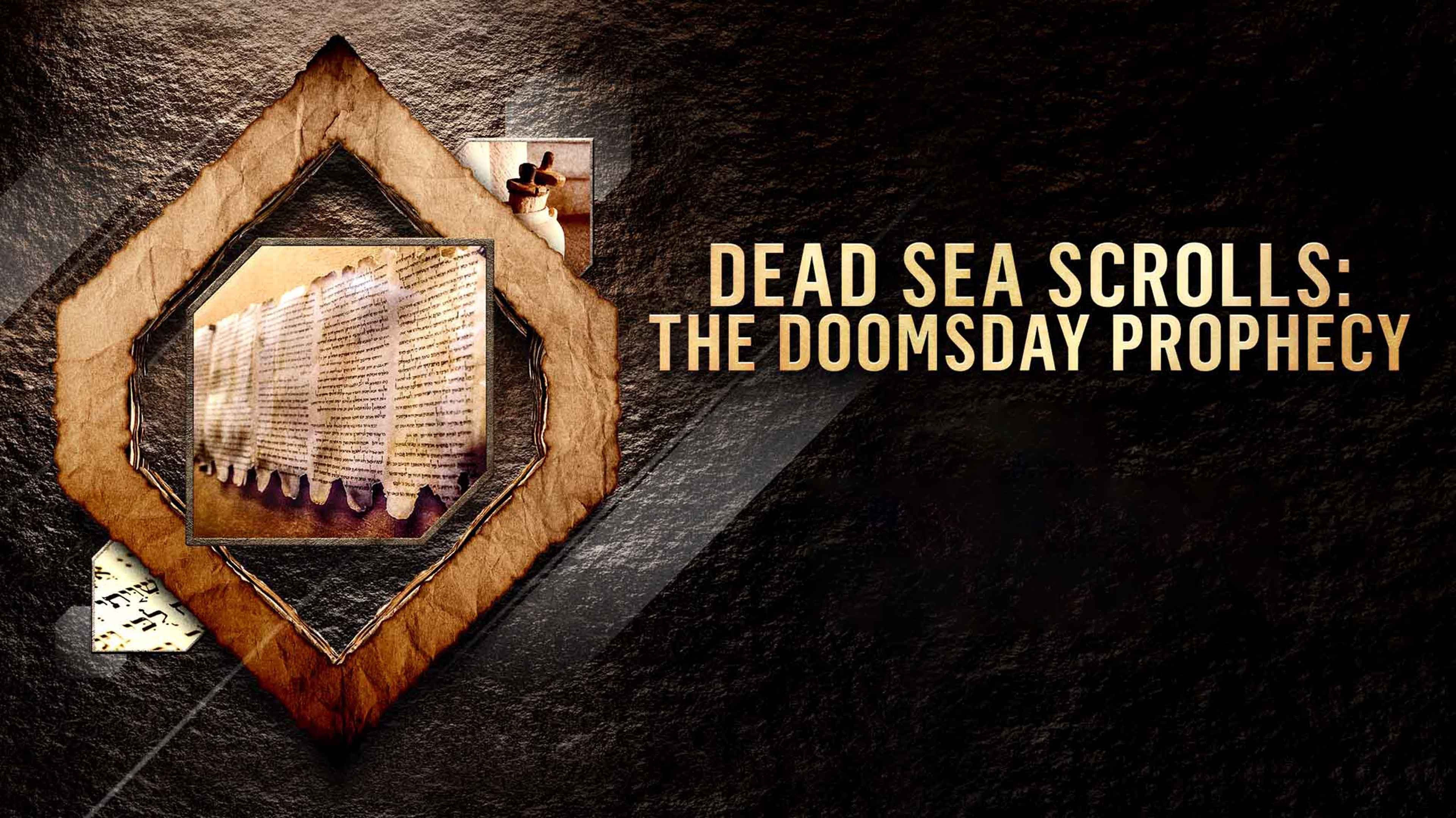 Dead Sea Scroll Secrets: The Doomsday Prophecy