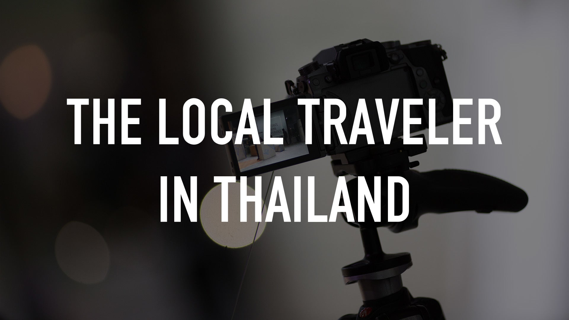 The Local Traveler in Thailand