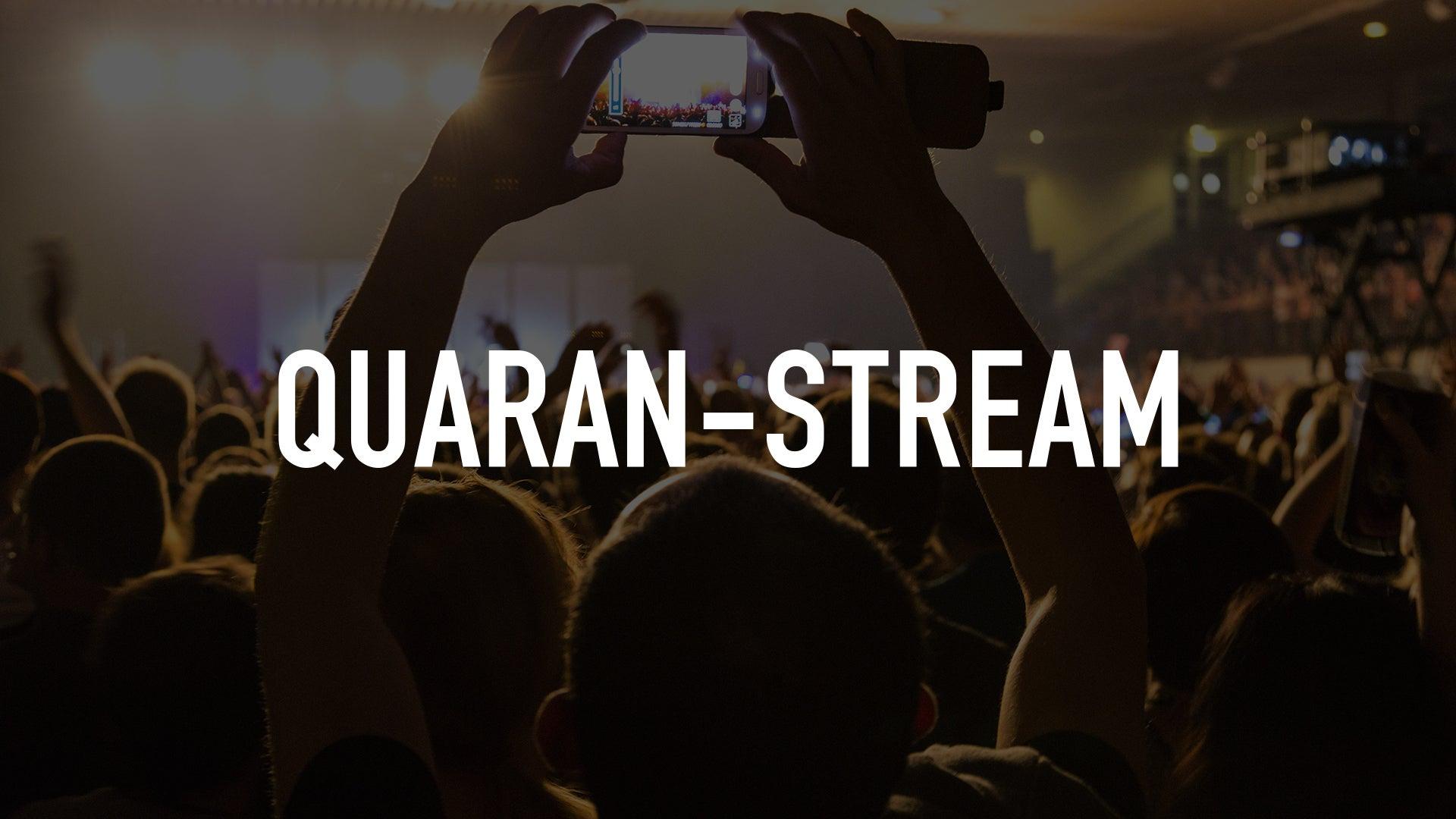 Quaran-stream