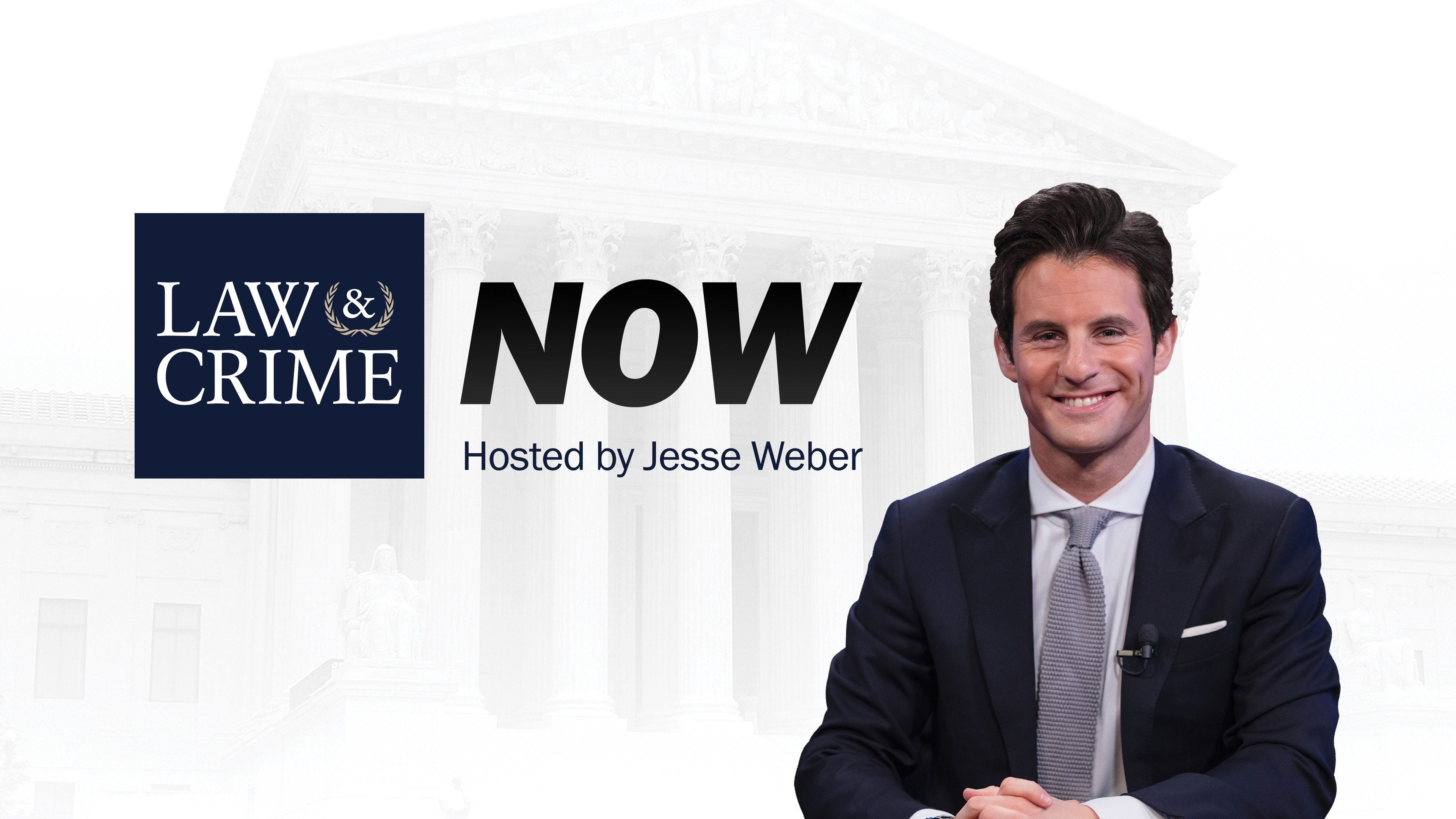 Law & Crime Now With Jesse Weber