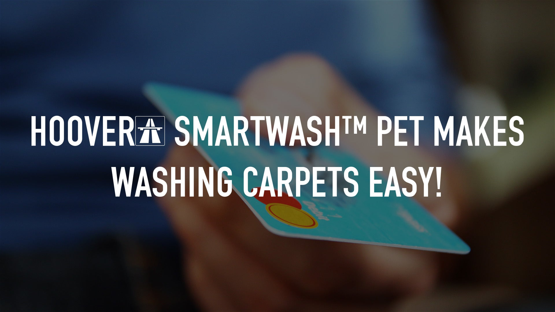 Hoover® SmartWash™ PET Makes Washing Carpets Easy!
