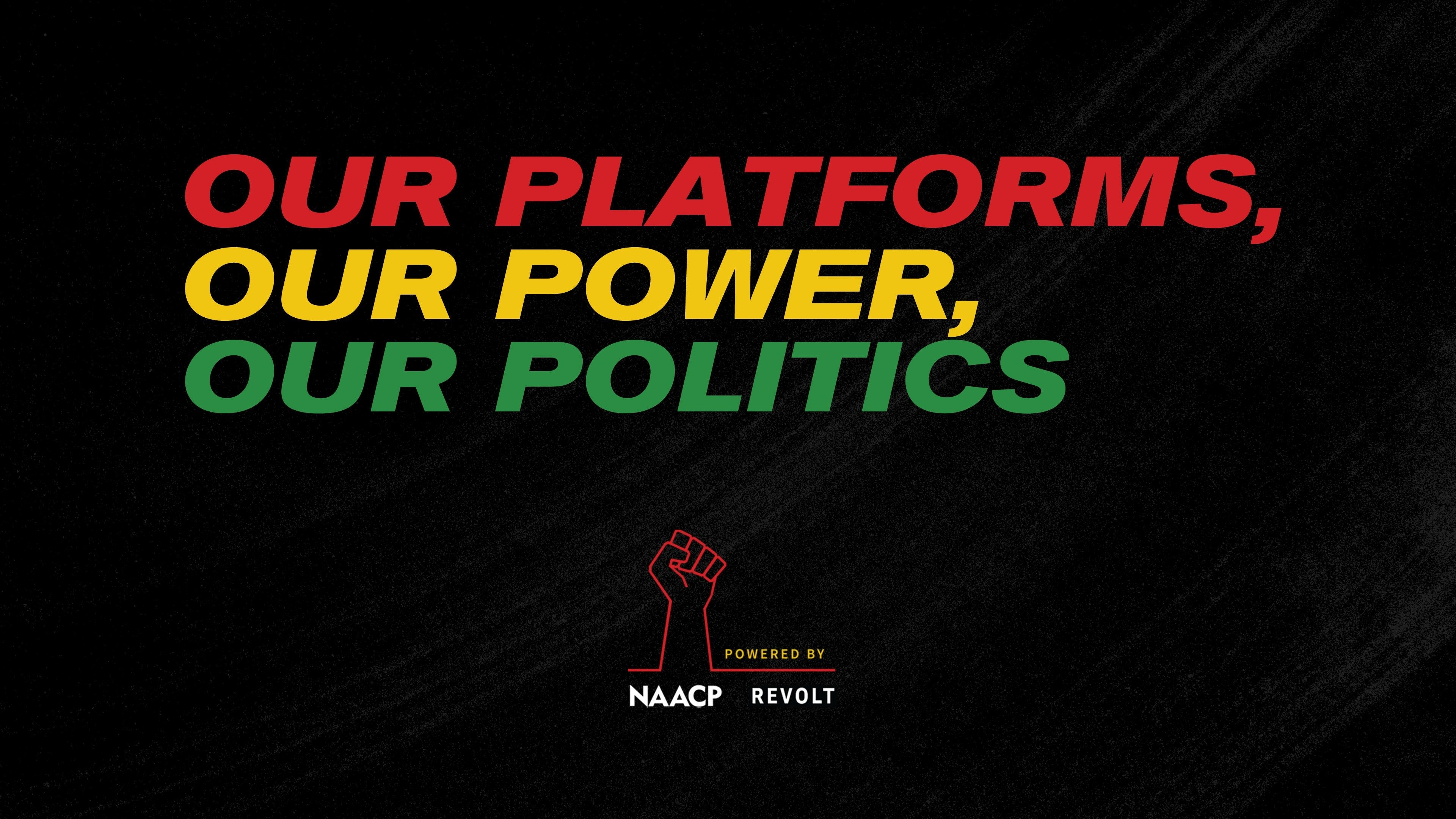 Our Platforms, Our Power, Our Politics
