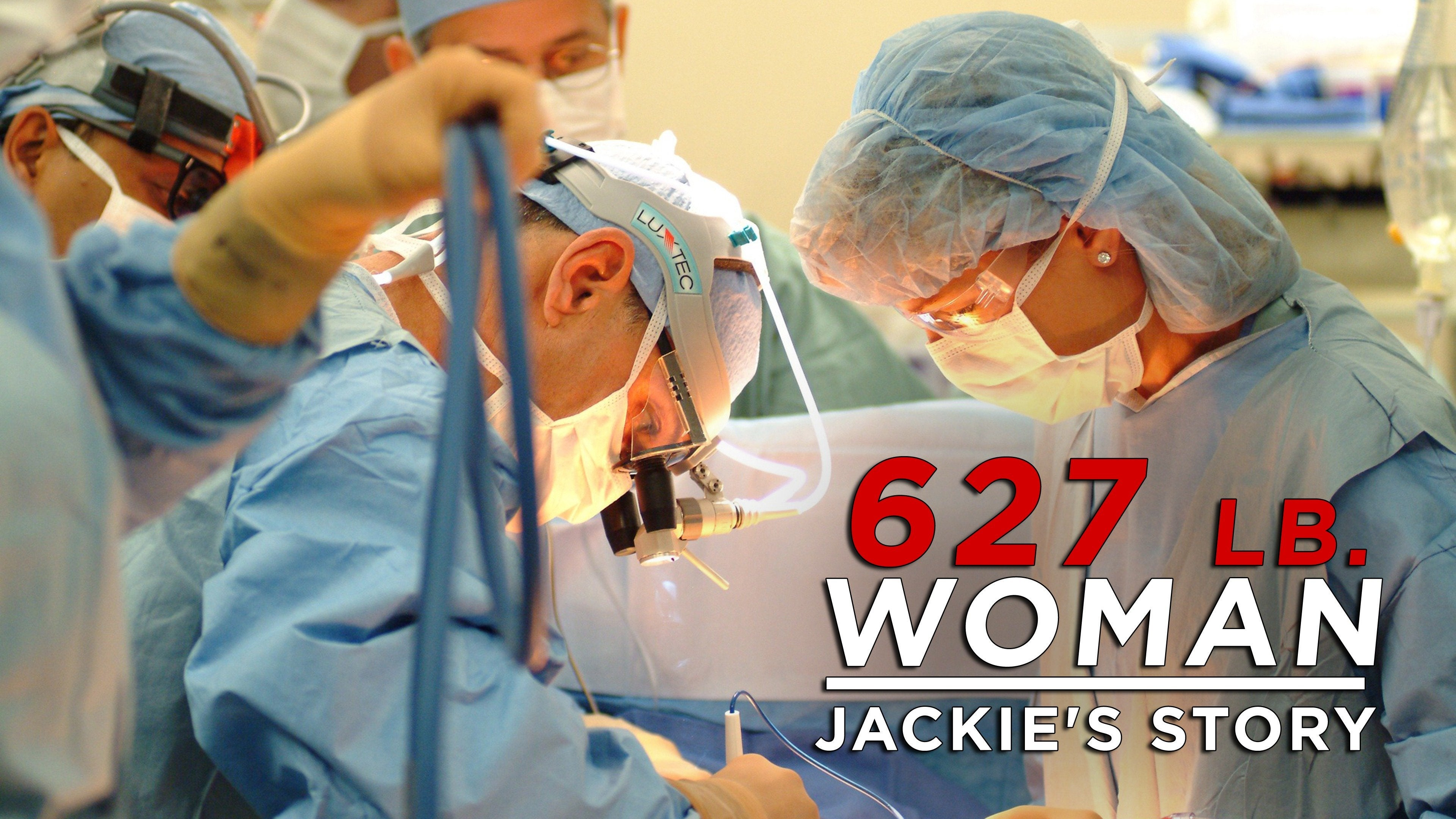 627 Lb. Woman: Jackie's Story