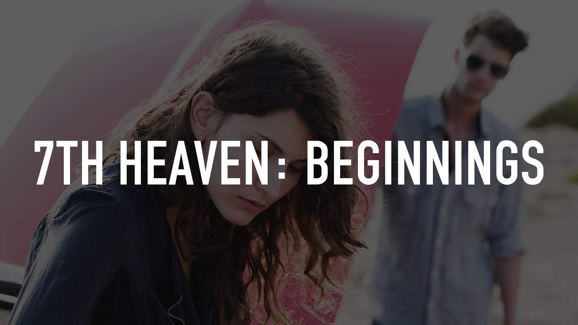 7th Heaven: Beginnings