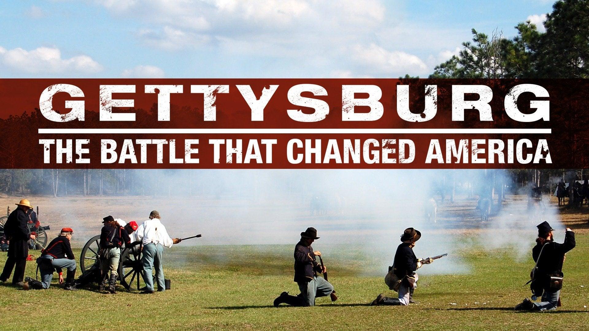 Gettysburg: The Battle That Changed America