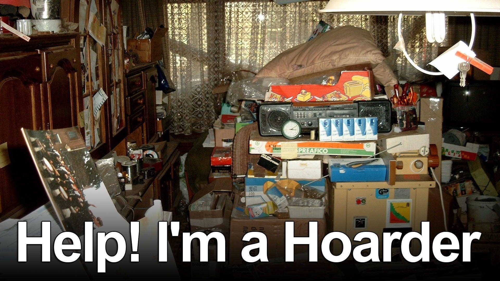 Help! I'm a Hoarder