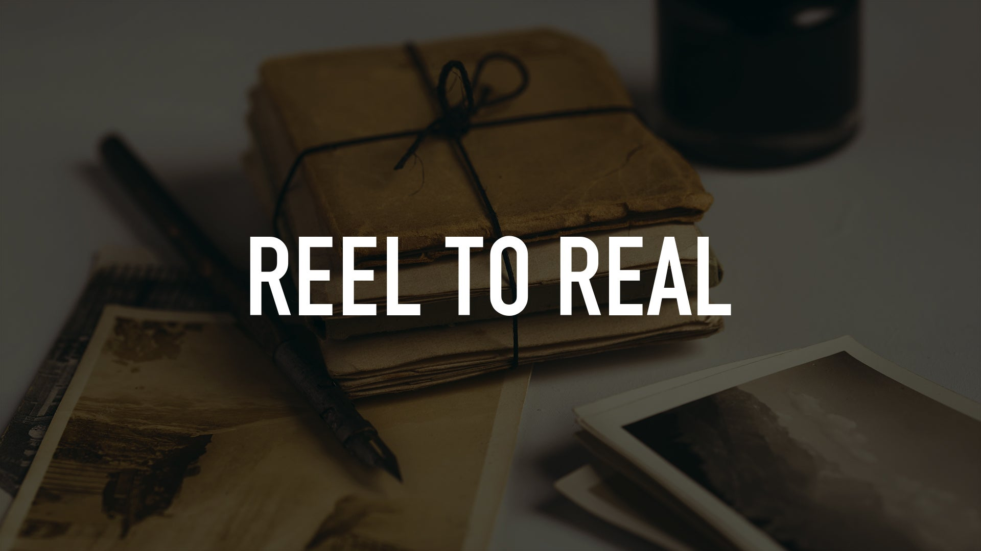 Reel to Real