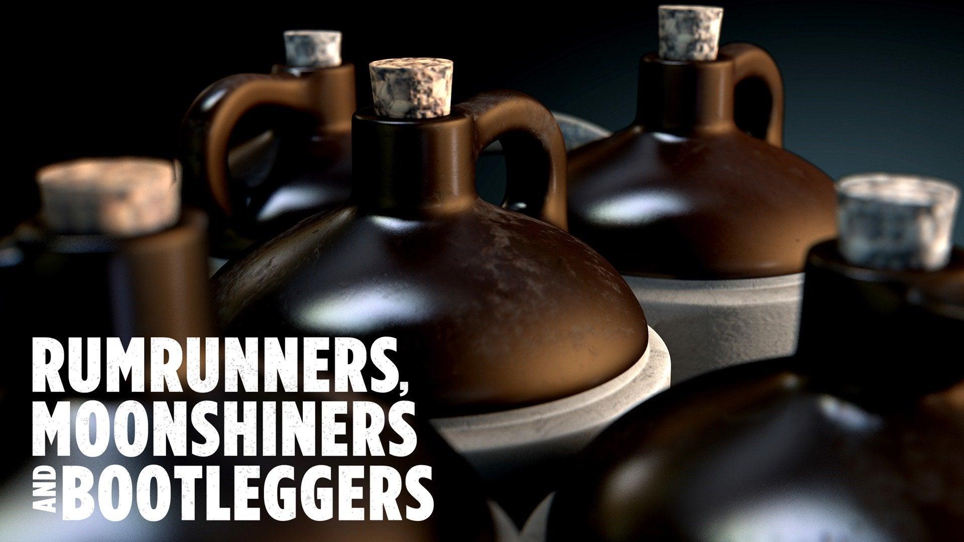 Rumrunners, Moonshiners and Bootleggers