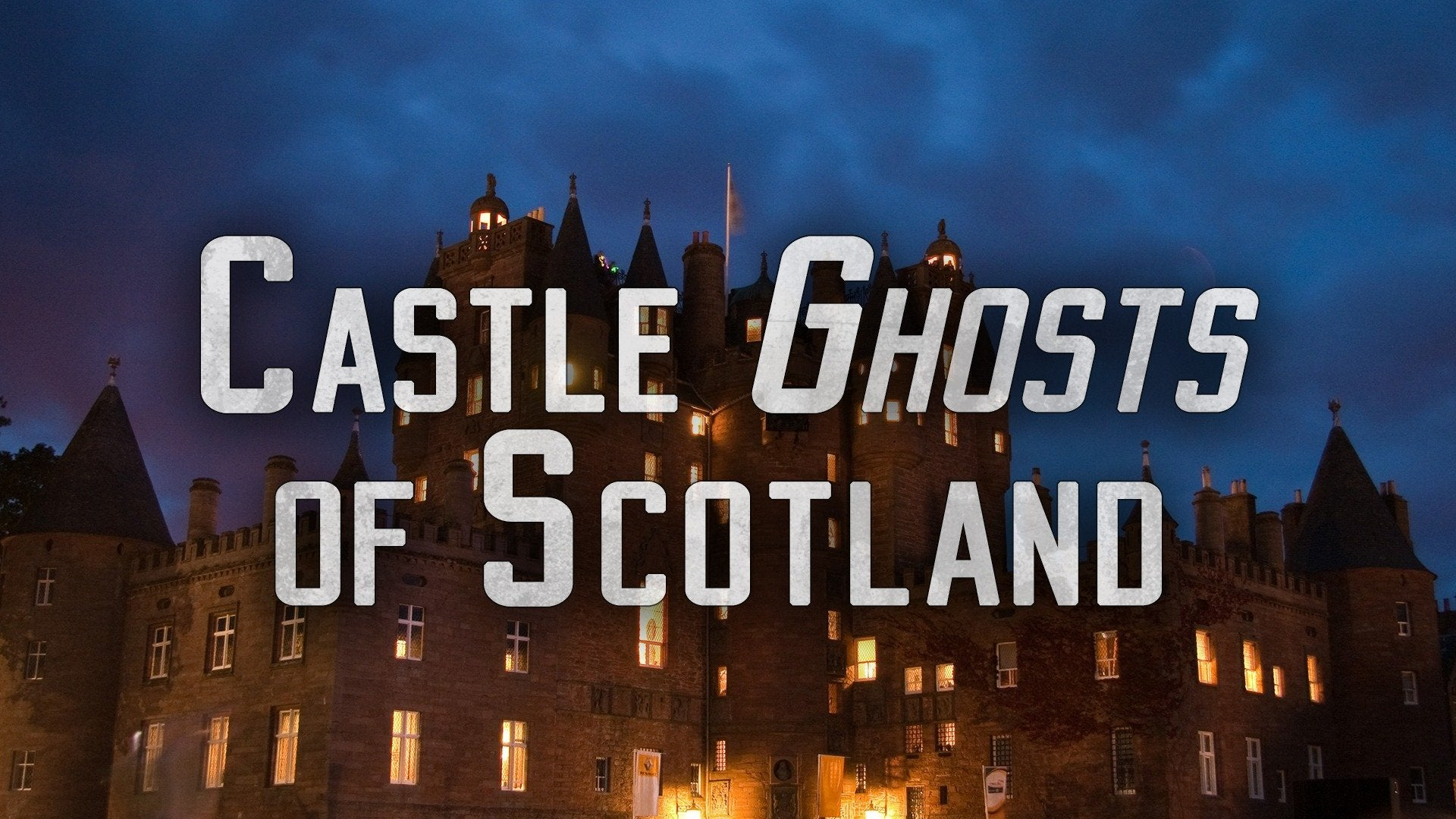Castle Ghosts of Scotland