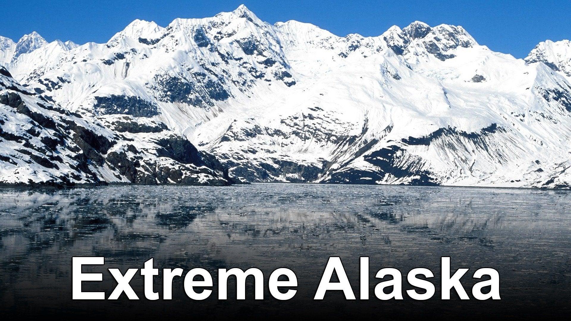 Extreme Alaska