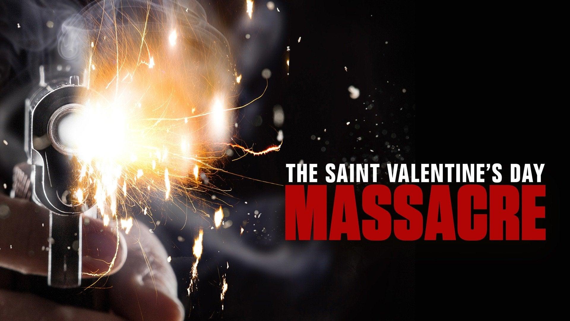 The Saint Valentine's Day Massacre