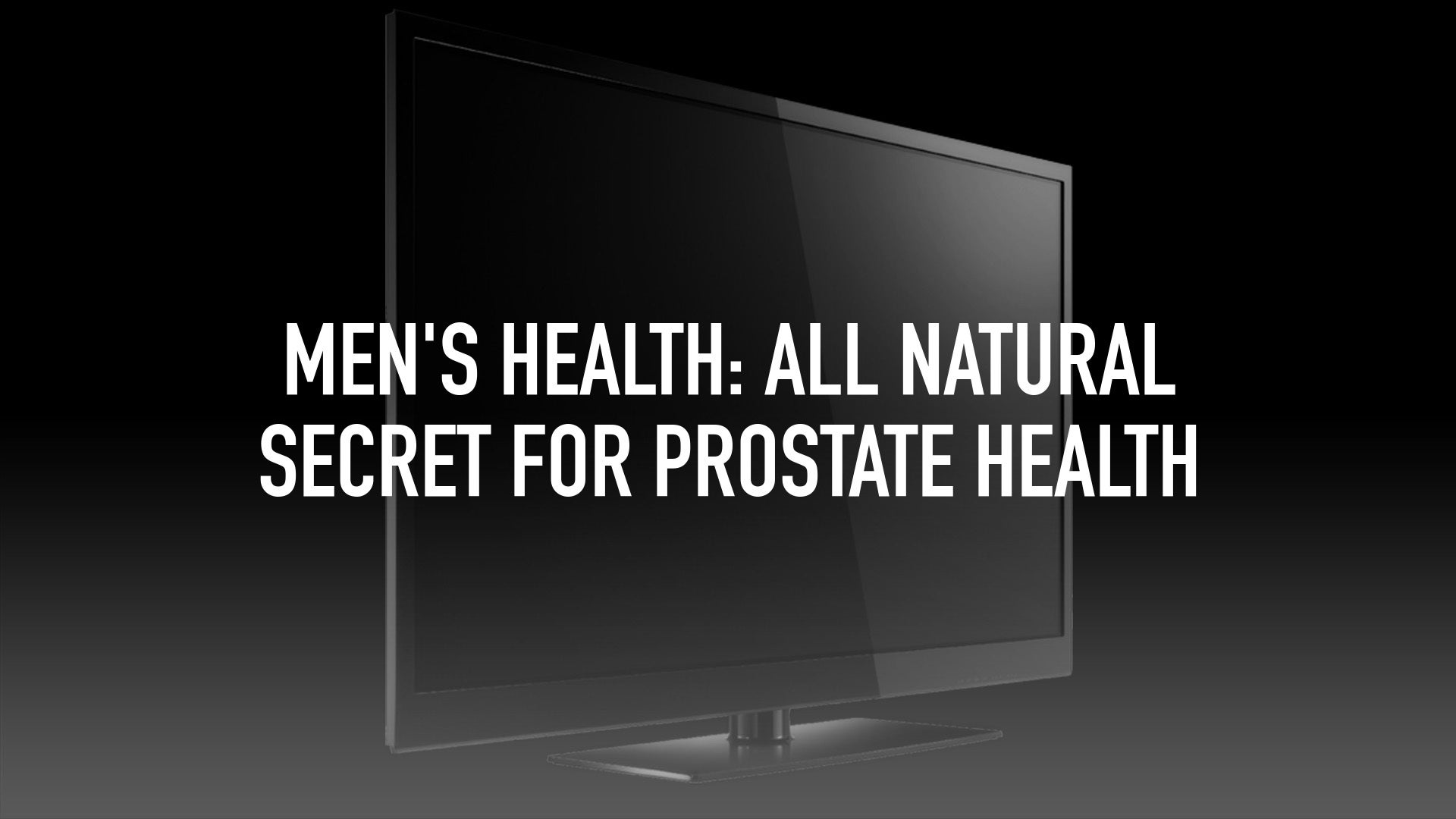 Men's Health: All Natural Secret for Prostate Health