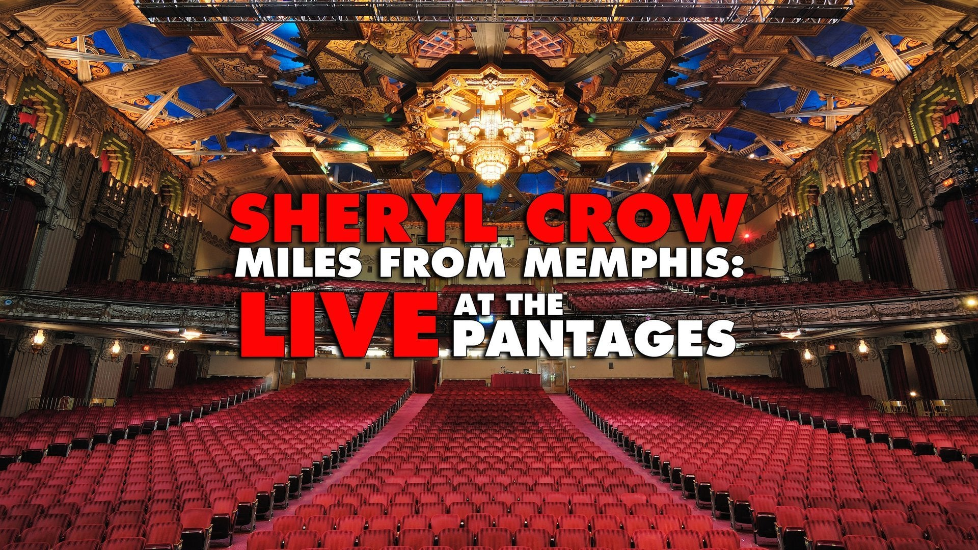 Sheryl Crow: Miles From Memphis, Live at the Pantages