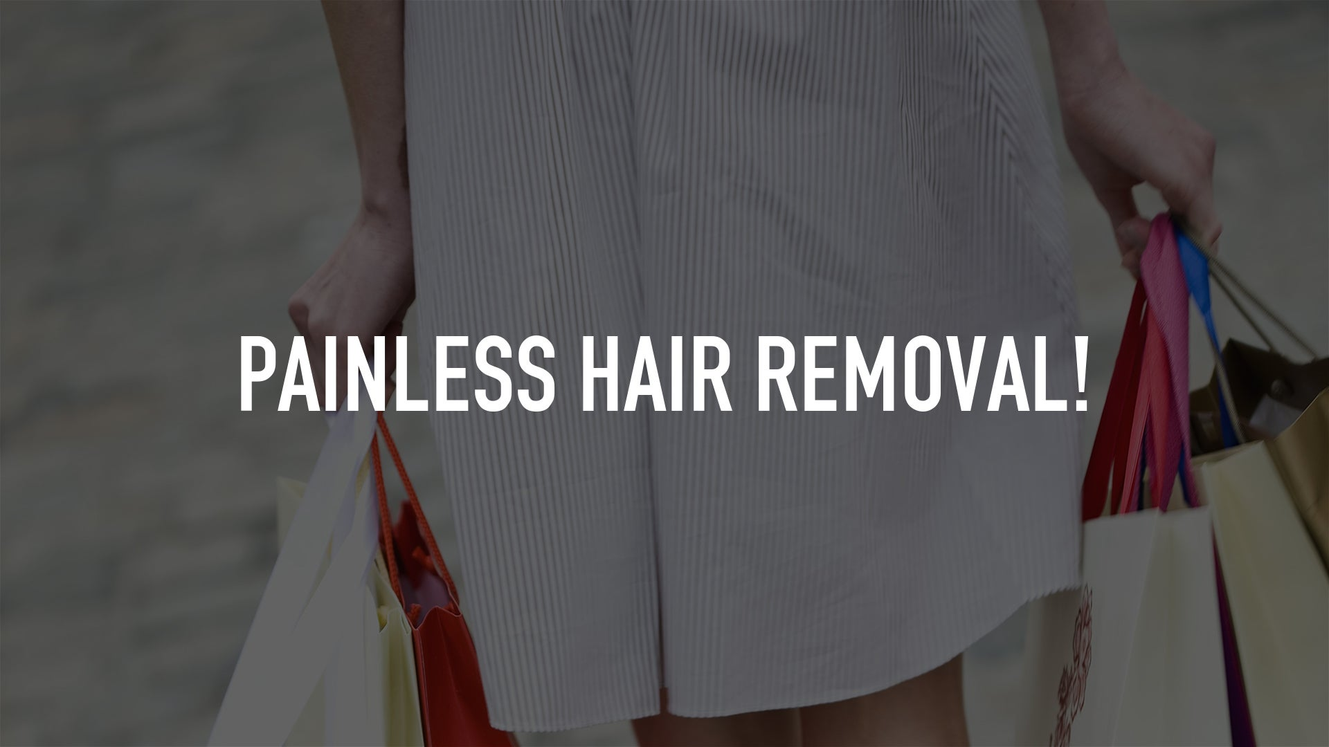 Painless Hair Removal!